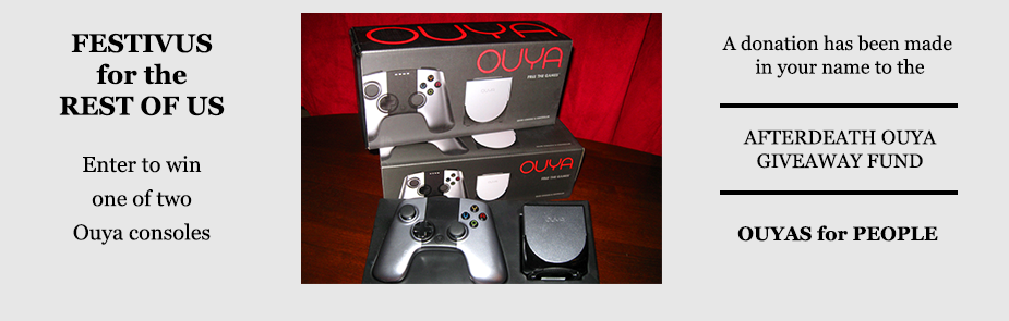 An Afterdeath Ouya Giveaway - Festivus for the Rest of Us